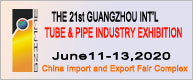THE 21st CHINA(GUANGZHOU) INT'L TUBE & PIPE PROCESSING EQUIPMENT EXHIBITION